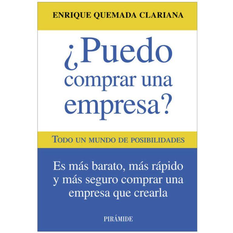 ¿Puedo comprar una empresa?: Yes, you can: es mas barato, mas rapido y mas seguro comprar una empresa que crearla