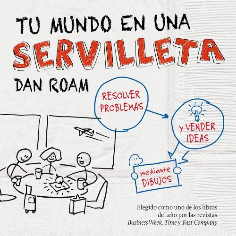 Tu mundo en una servilleta resolver problemas y vender ideas mediante dibujos.