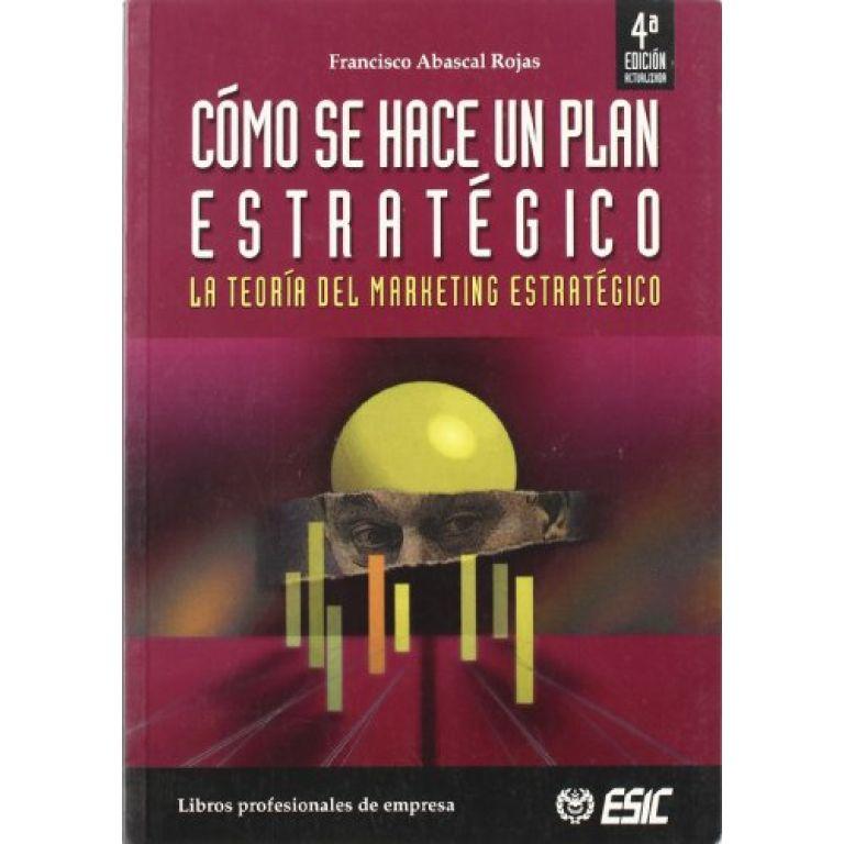Como se hace un plan de estrategia: La teoría del marketing estratégico