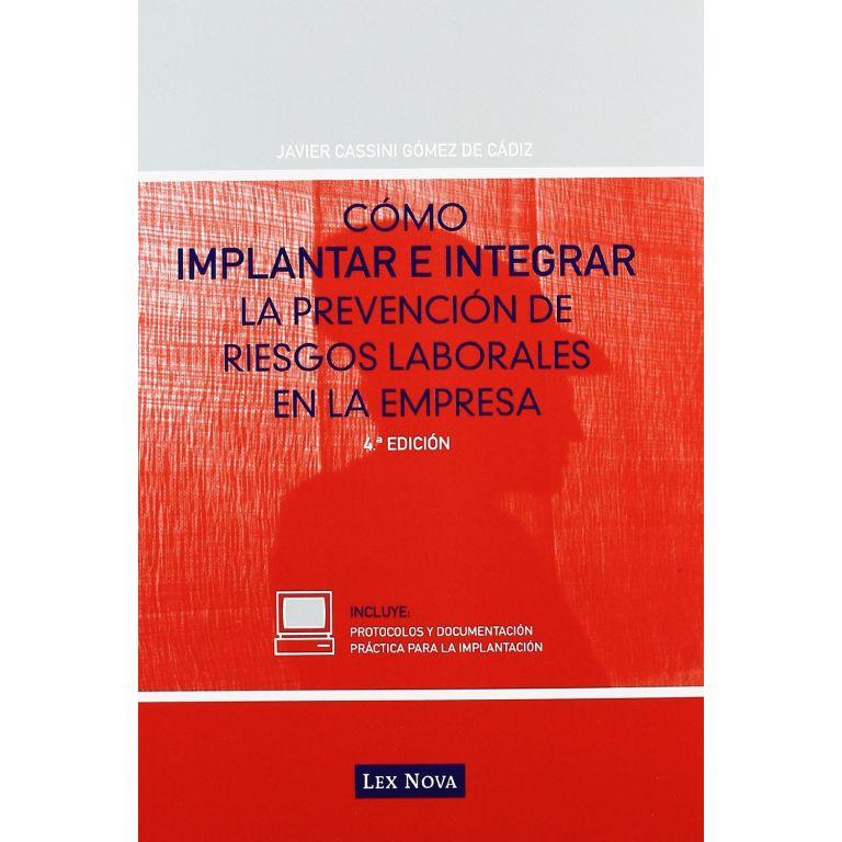 Como implantar e integrar la prevencion de riesgos laborales en la empresa