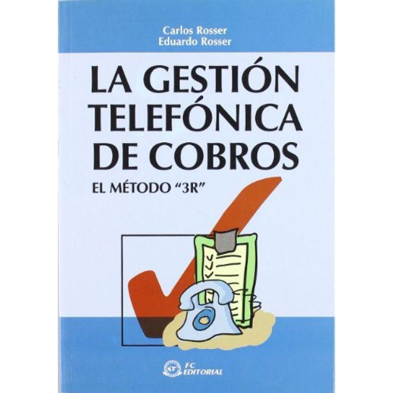 La gestión telefónica de cobros: El metodo 3R